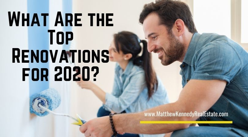 What Are the Top Renovations for 2020?