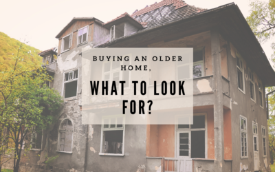 Buying an older Home, What to Look out For