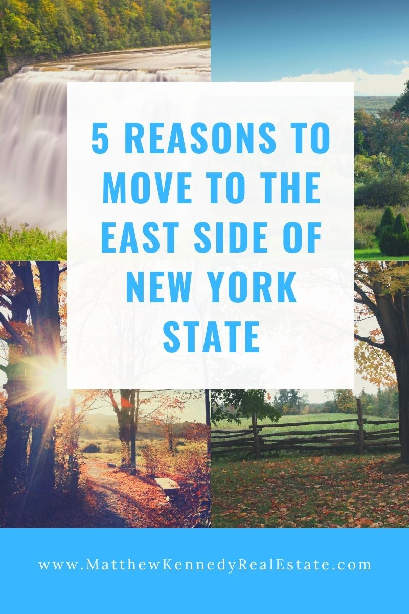 5 Reasons to Move to the East Side of New York State