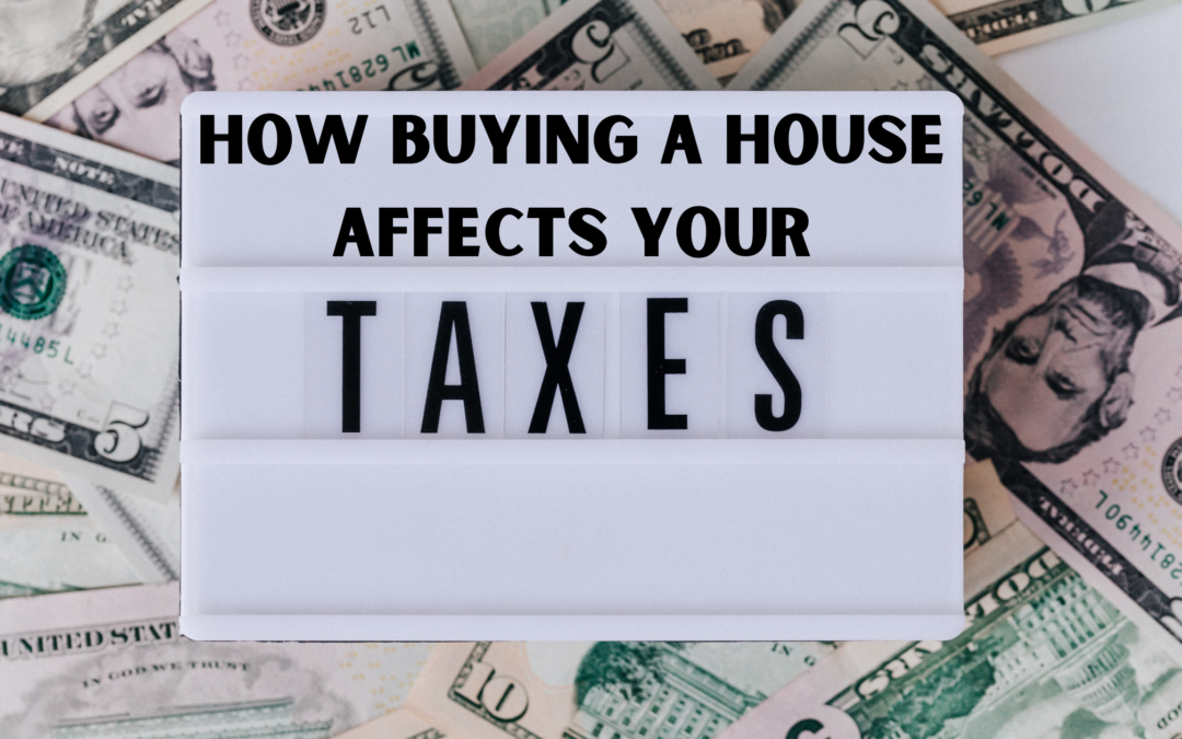 How Buying a House Affects Your Taxes