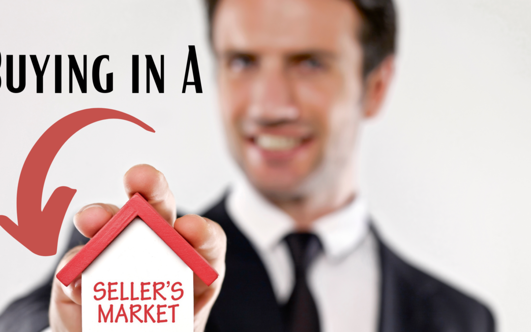 buying in a sellers market