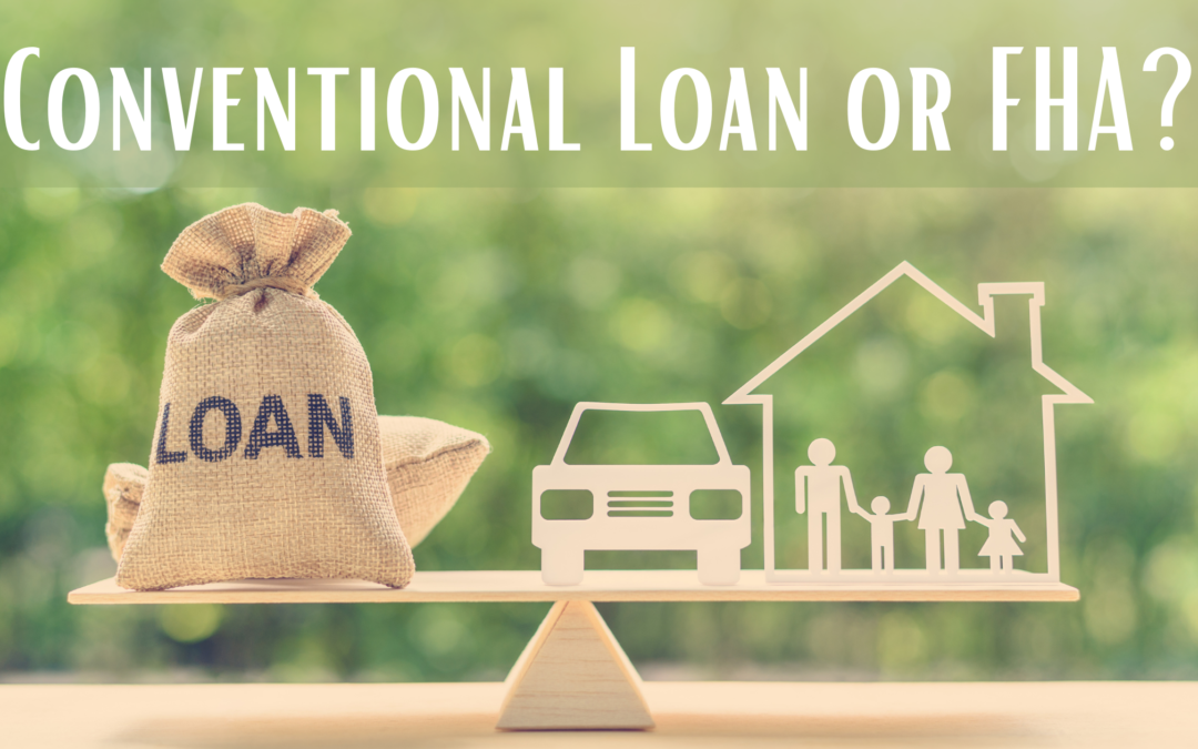Is an FHA or Conventional Loan Better?