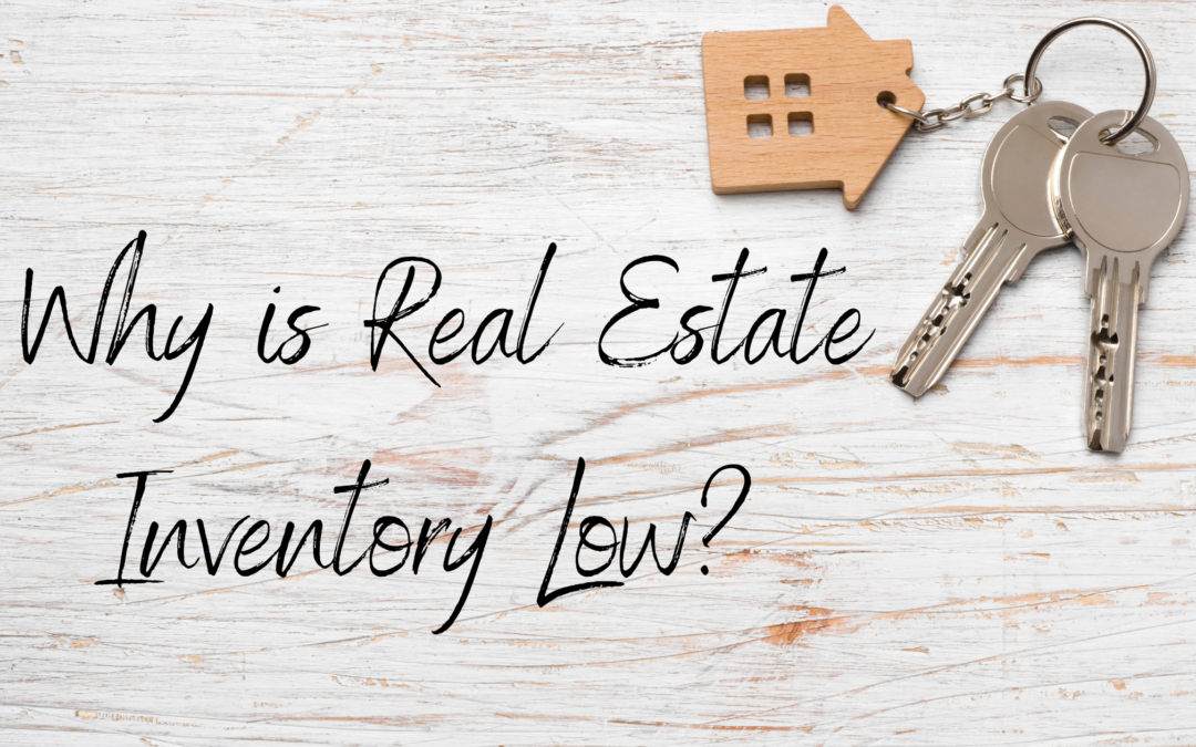 Why is Real Estate Inventory So Low?