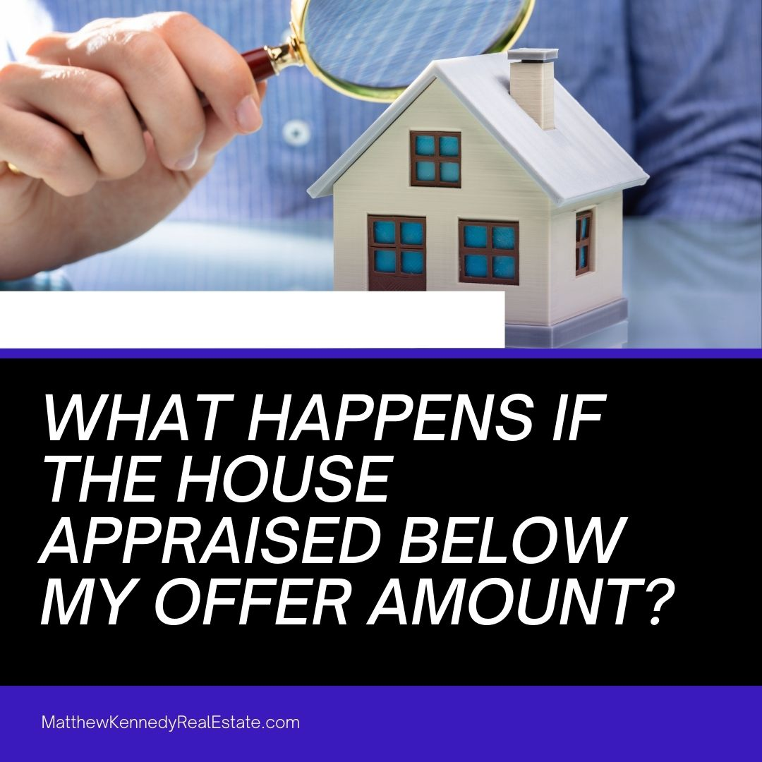 What Happens if the House Appraised Below My Offer Amount?