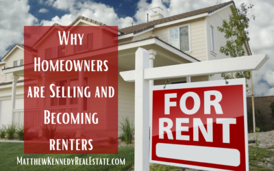 Why Homeowners are Choosing to Sell and Then Becoming Renters