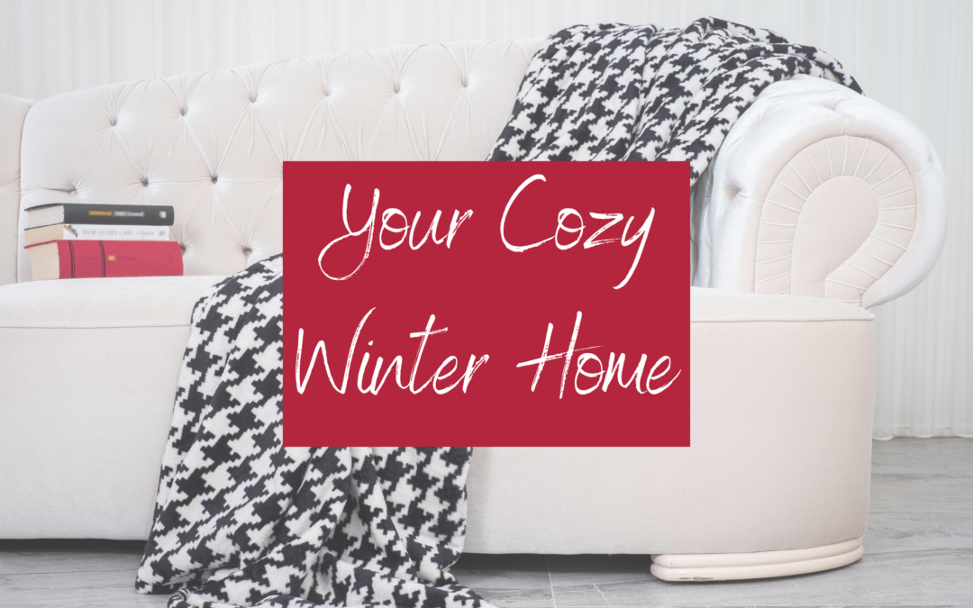 3 Ways to Make Your Home Feel Cozier Than Ever This Winter